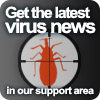 Virus news and more in our support area